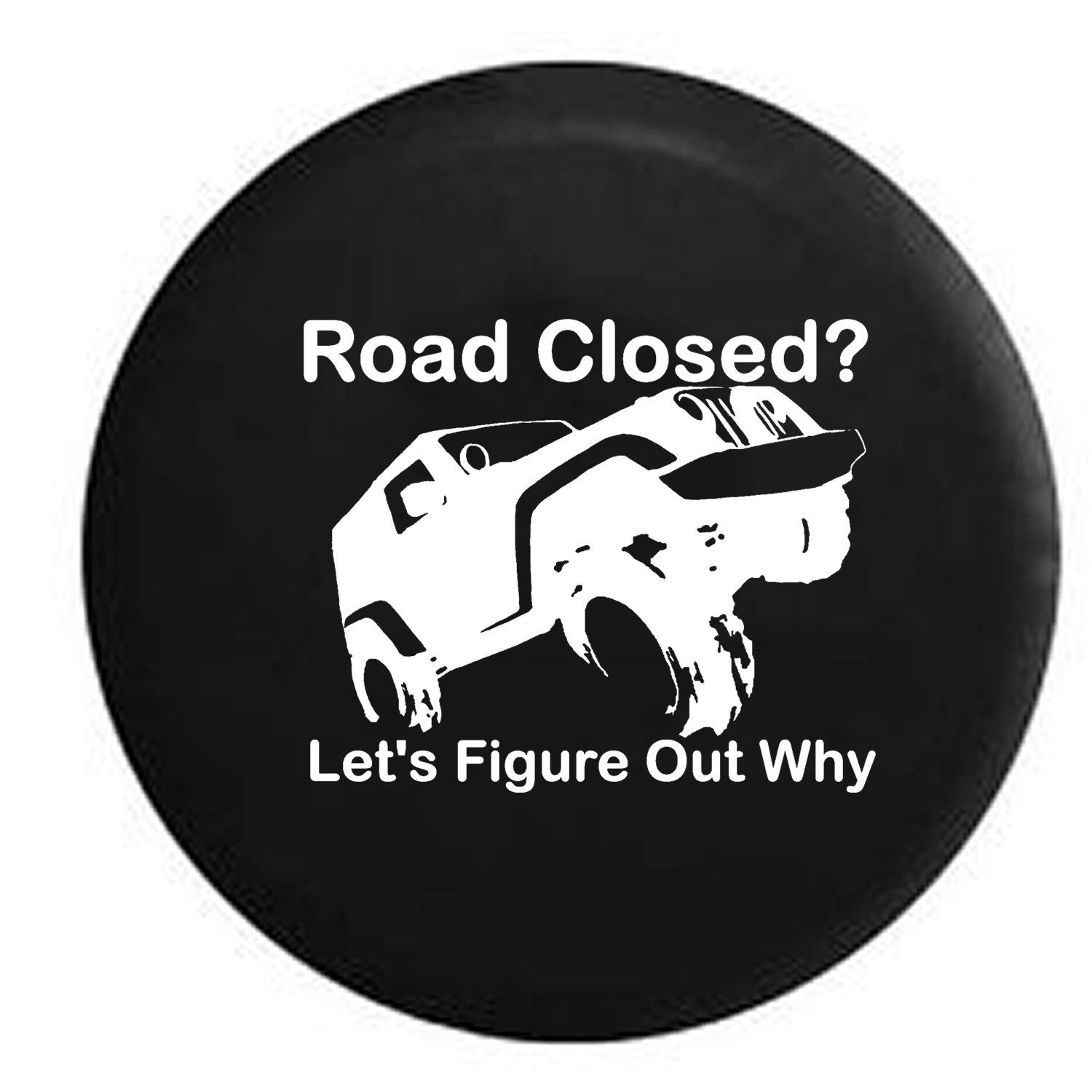 Road Closed Let S Figure Out Why Lifted Offroad 4x4 Jeep