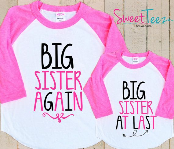 Big Sister Again Big Sister At Last Shirt Set  Raglan Shirt Set Pink Raglan 3/4th Sleeve Shirt Toddler Youth