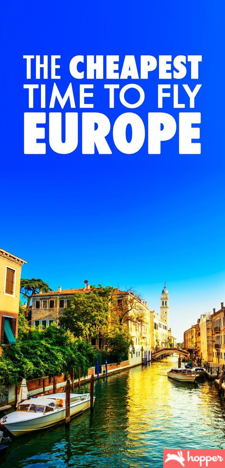 The Cheapest Time To Fly To Europe Travel Travel To Europe - How to travel europe cheap