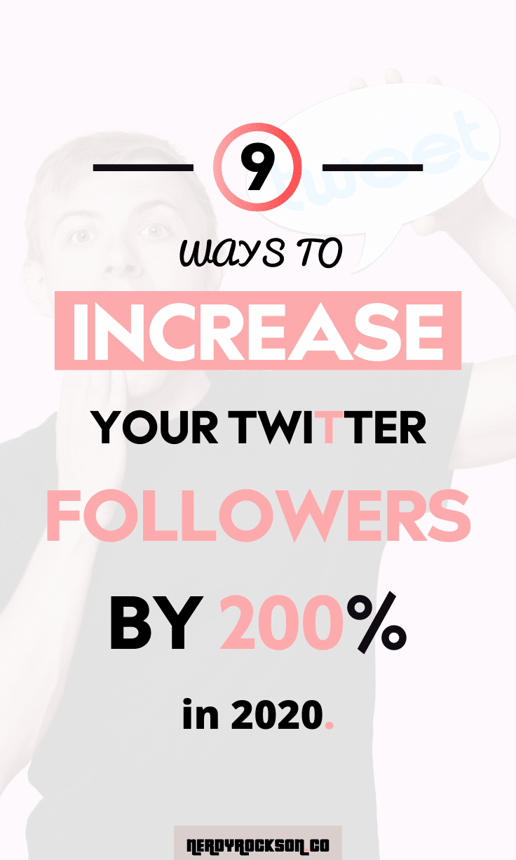 9 Ways to Increase Your Twitter Followers by 200 in 2020