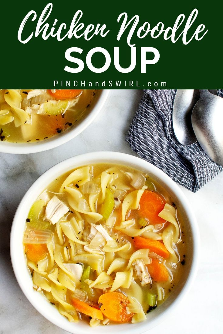 Easy Chicken Noodle Soup - Pinch and Swirl