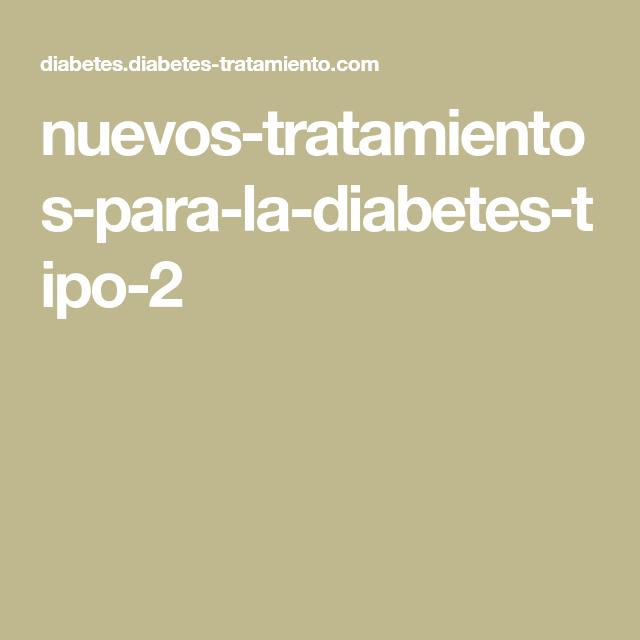 nuevos tratamientos para la diabetes 2