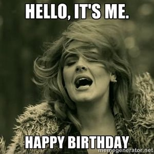 55fe837ea803b0b8901e76c02a8c84e1 hello, it's me happy birthday hello adele words pinterest