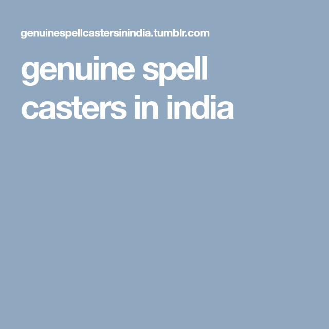 genuine spell casters in india | genuine spell casters in india