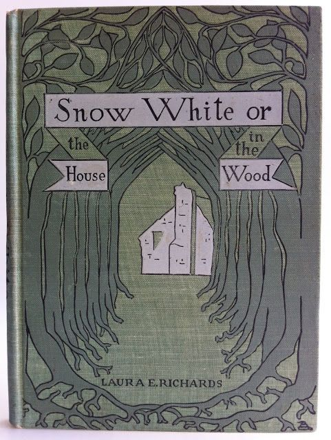 Snow White or The House in the Wood by Laura E. Richards | Beautiful Books