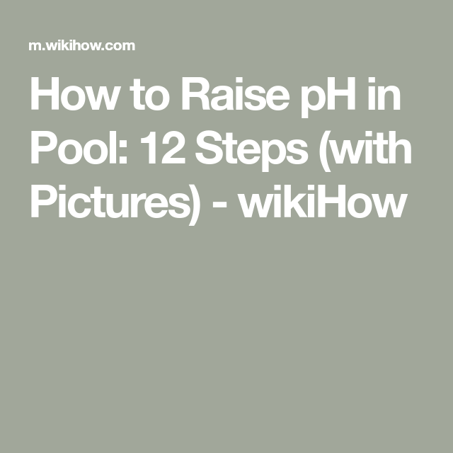 How To Raise Ph In Pool 12 Steps With Pictures Pool Raised Pools Cool Pools