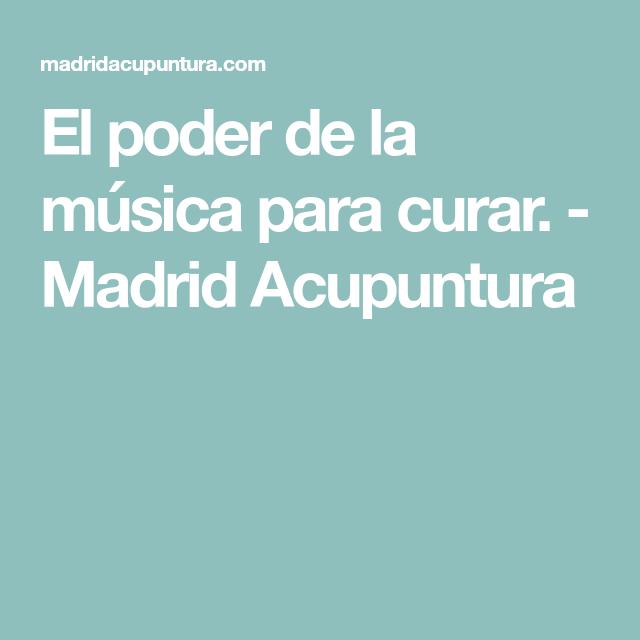El poder de la música para curar. - Madrid Acupuntura