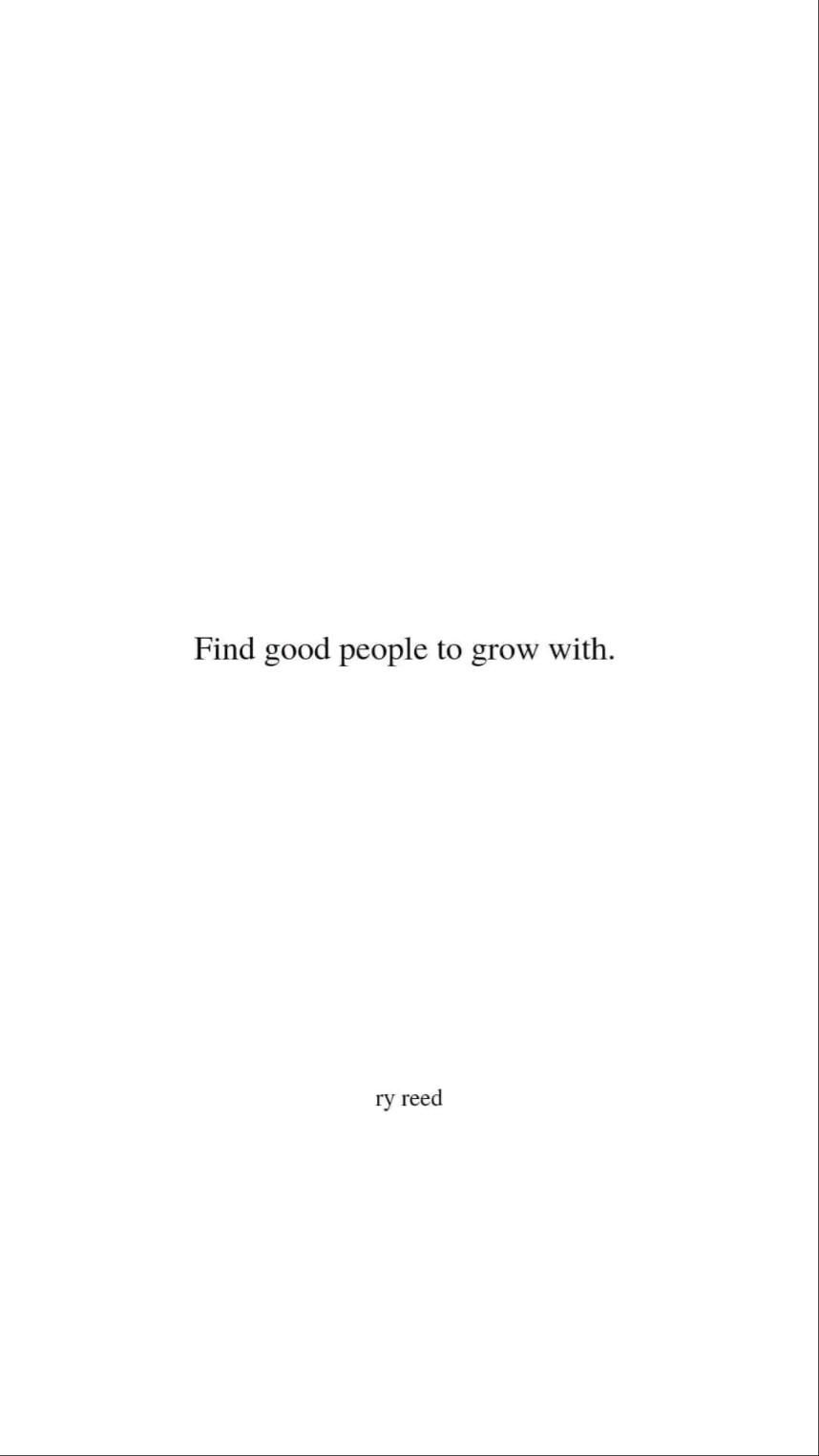 find good people to geow with