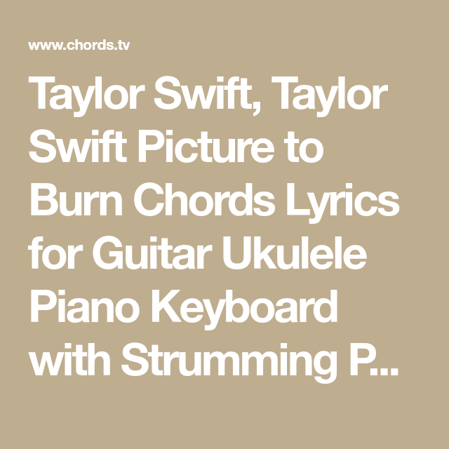 Taylor Swift, Taylor Swift Picture to Burn Chords Lyrics for Guitar ...