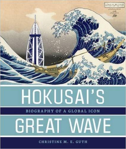 Hokusai's Great Wave: Biography of a Global Icon: Christine Guth: 9780824839604: Amazon.com: Books