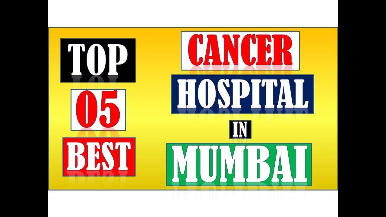 Top 10 Best Cancer Hospitals In Mumbai |best cancer hospital