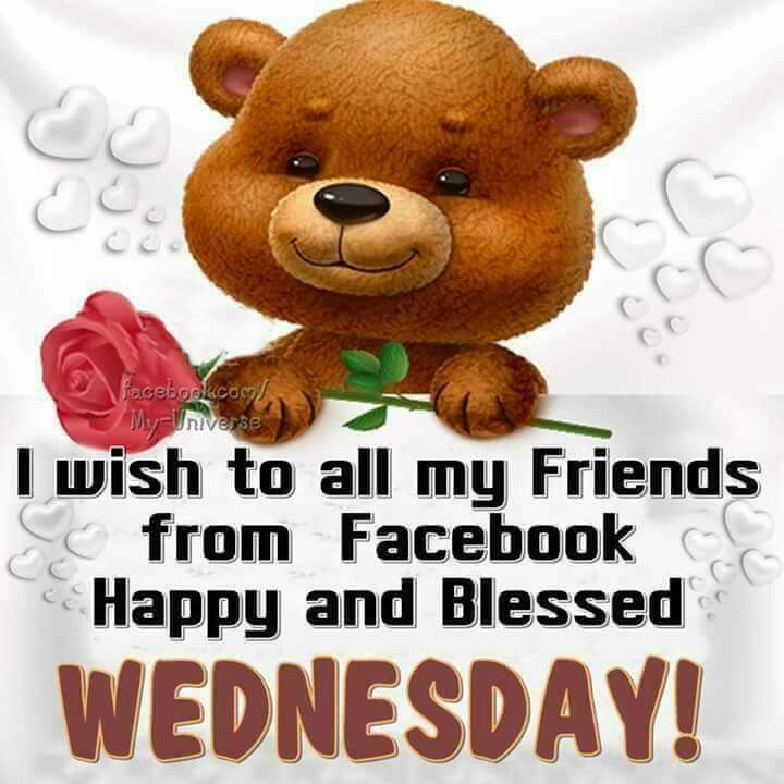 I Wish To All My Friends From Facebook. Happy And Blessed Wednesday! wednesday wednesday quotes happy wednesday happy wednesday quotes