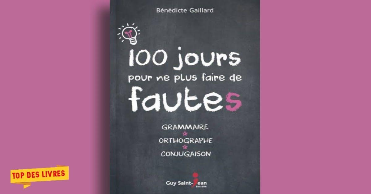 Https Ift Tt 38thuhn Telecharger 100 Jours Pour Ne Pas Faire De Fautes En Pdf Https Ift Tt 2evkkvg In 2020