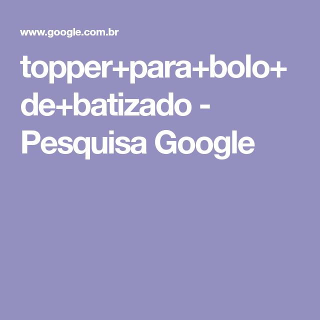 topper+para+bolo+de+batizado - Pesquisa Google