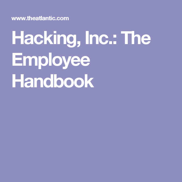 Hacking Inc The Employee Handbook  Employee Handbook And