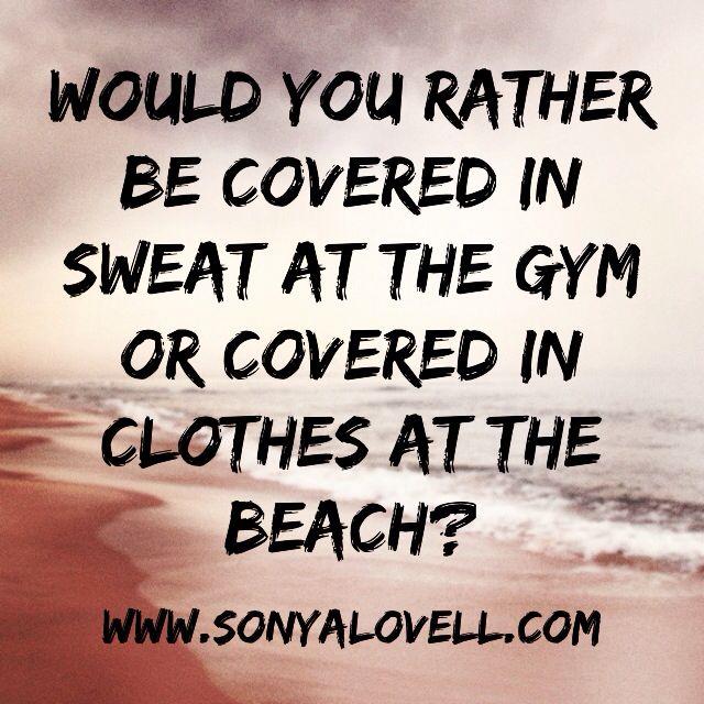 I choose sweat every time!