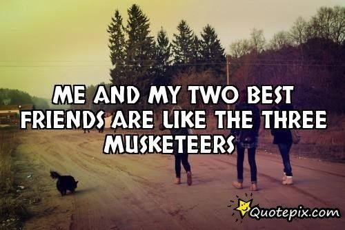 3 Best Friends Quotes Me and my three best friends | Best friends quotes 3 Best Friends Quotes