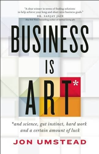 Amazon.com: business is art jon umstead: Books This book is a necessity for any small business....it was the tool I needed to jumpstart my business