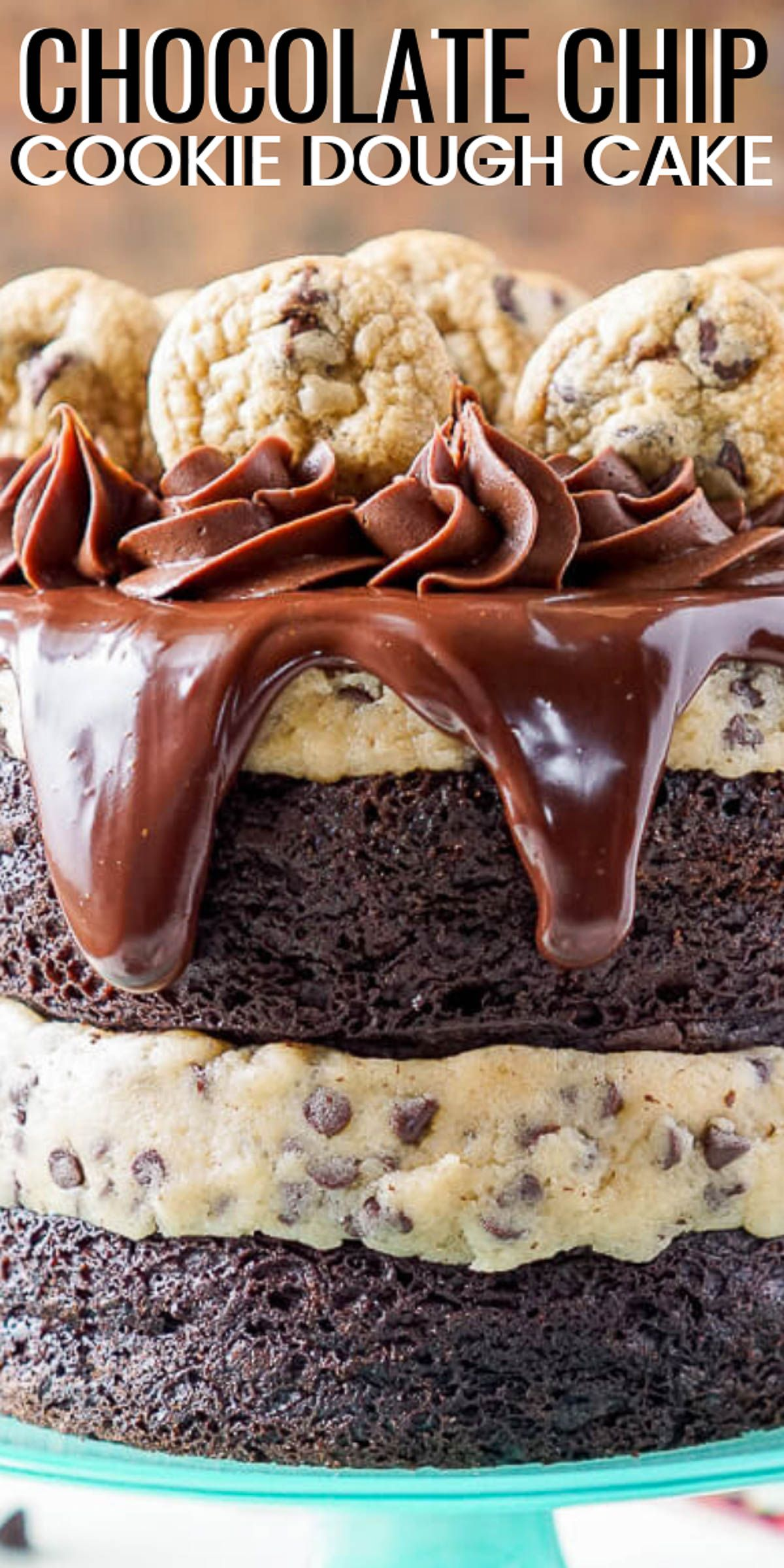 This Chocolate Chip Cookie Dough Cake is made with two layers of delicious chocolate cake, and two layers of edible cookie dough then topped with ganache, frosting, and mini chocolate chip cookies! #chocolatechipcookiedough