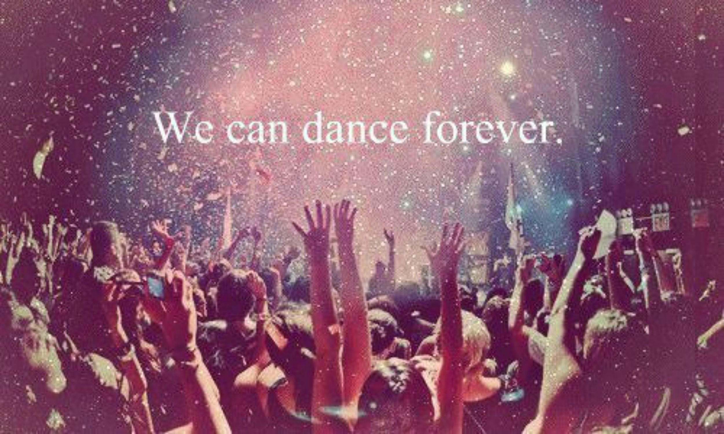 Rock and roll forever quotes quotesgram - We Can Dance Forever Dance Quote