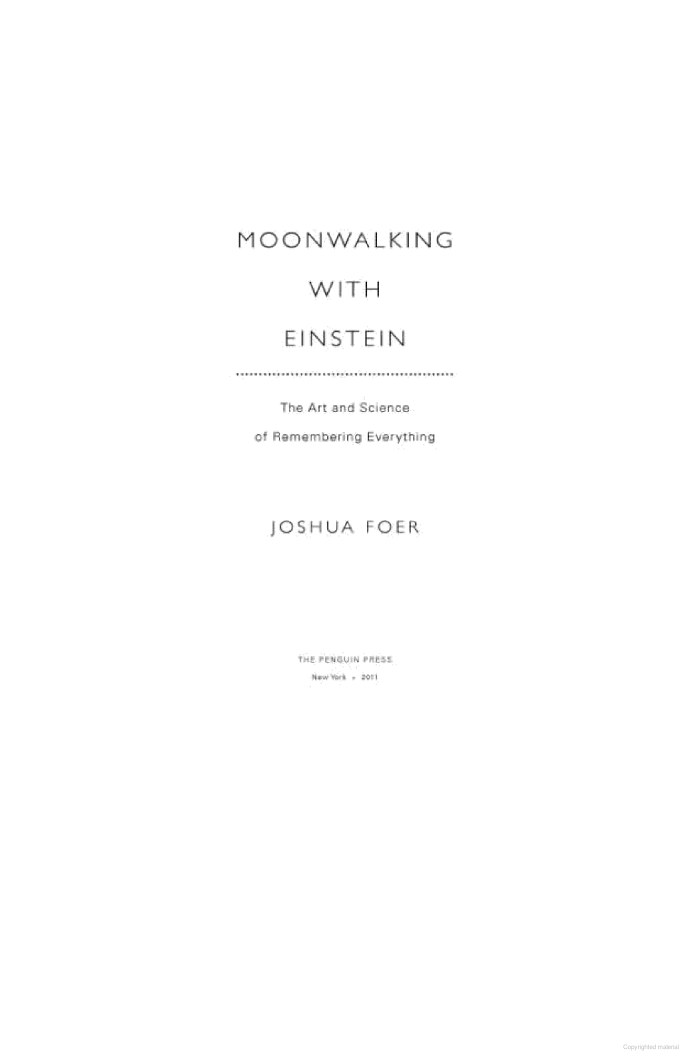 Moonwalking With Einstein: The Art and Science of Remembering Everything - Joshua Foer - Google Books