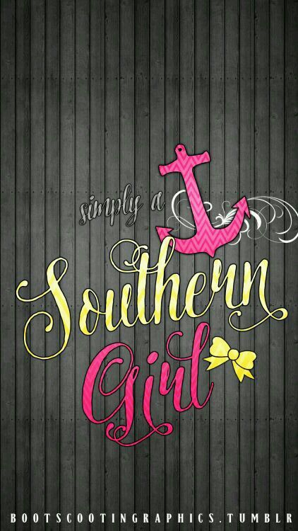Southern Girl Wallpaper Country Girl Quotes Wallpaper Iphone Cute Anchor Wallpaper