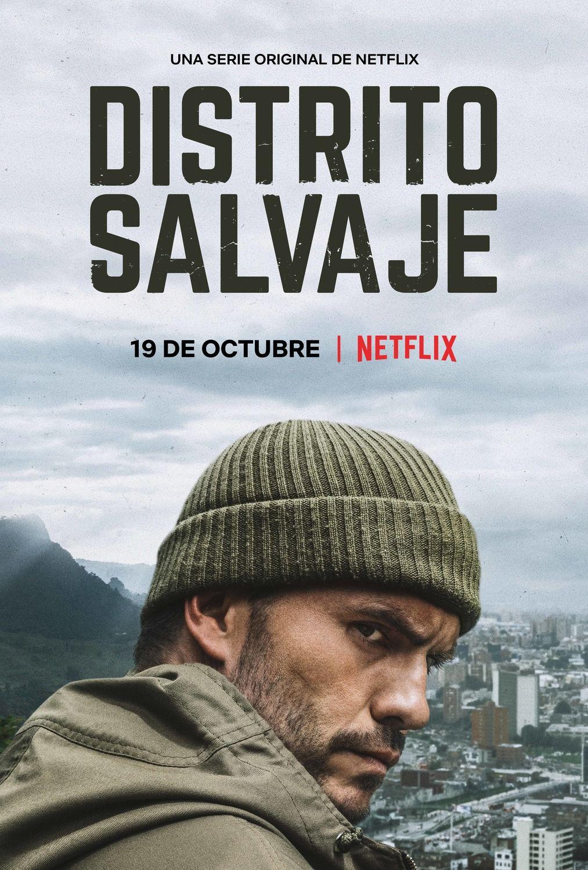 Hier Ein Erstes Poster Zur Serie Distrito Salvaje Auf Netflix Netflix Series Originales De Netflix Salvaje