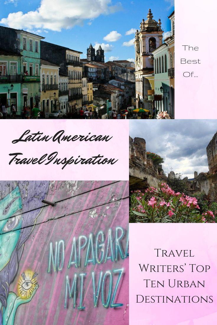 Travel Writers' Top Ten Urban Experiences in Latin America