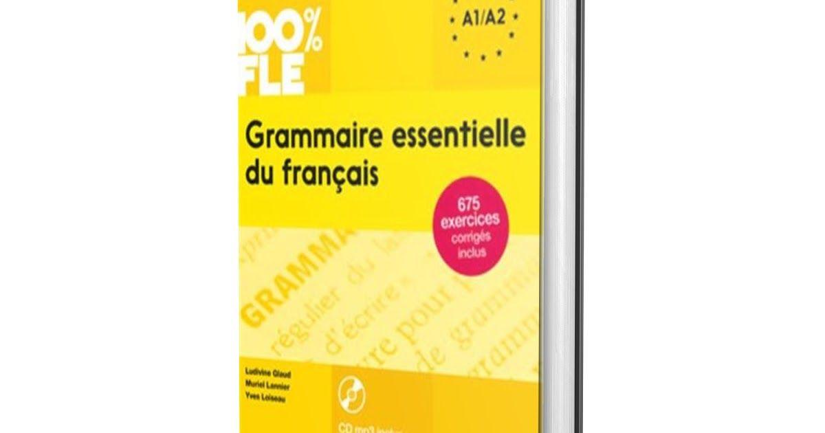 Grammaire Essentielle Du Francais Niveau A1 A2 Livre Pdf Grammaire Grammaire Francaise Vocabulaire Francais