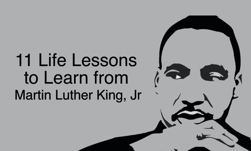 11 Life Lessons to Learn From Martin Luther King, Jr