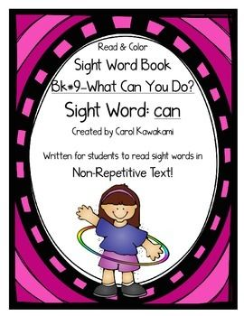 Sight word books - This sight word book was written to practice the basic sight wordcan. The text in this sight word book is written in NON-REPETITIVE text so students must attend to print!   The text and graphics are clear in this sight word book for easy access for young children.