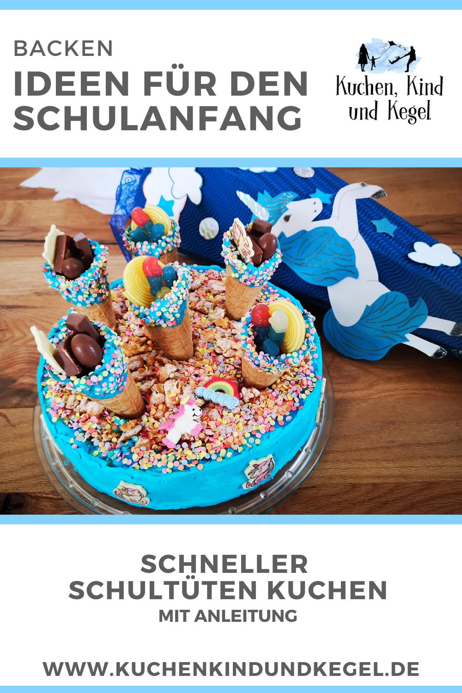 Schulanfang Ideen Schneller Schultuten Kuchen In 2020 Torte Einschulung Schultute Torte Kuchen Einschulung