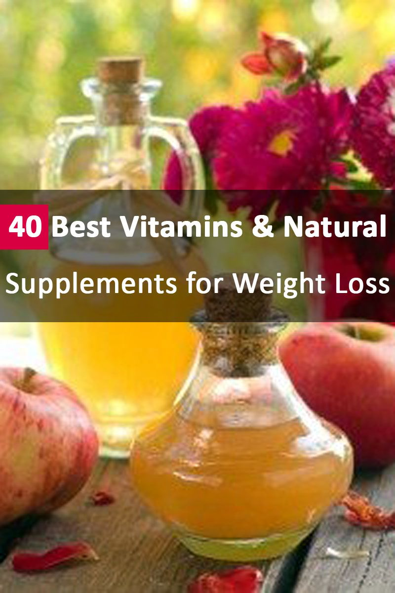 40 best vitamins & natural supplements for weight loss | natural