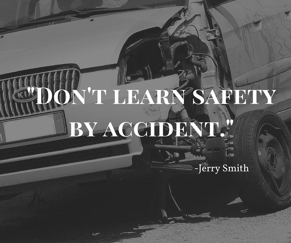 """Don't learn safety by accident"" lloydbaker Safety"