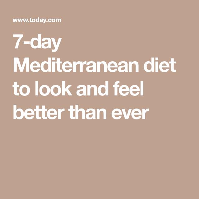 Mediterranean Style Diet Menu: 7-day Mediterranean Diet To Look And Feel Better Than Ever