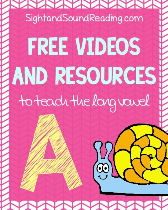 Free Videos and Resources to teach the Long Vowel A | Sight and Sound Reading
