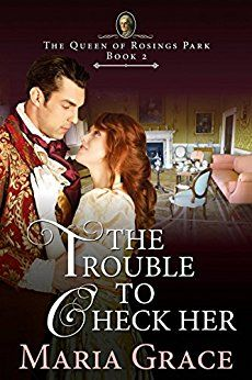 The Trouble to Check Her: A Pride and Prejudice Variation by [Grace, Maria]
