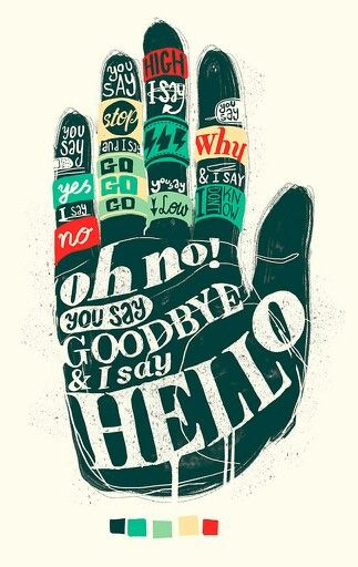 two hard things to say in life are hello for the first time and goodbye for the last
