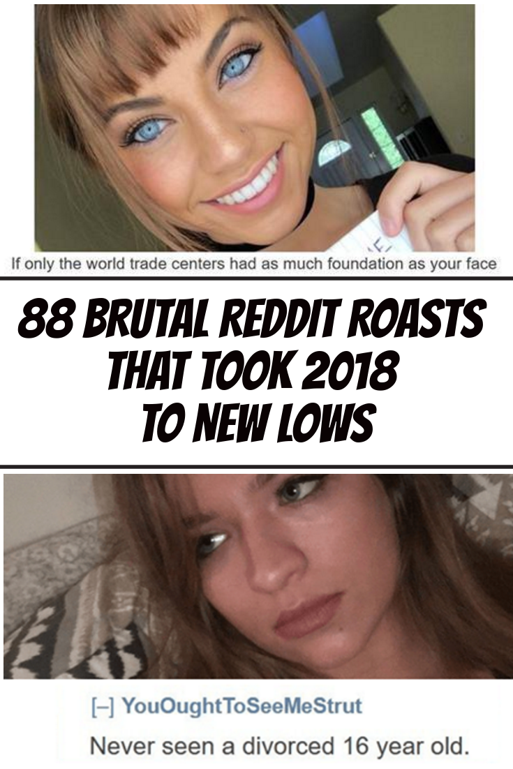 Brutal Reddit Roasts That Took  To New Lows Funny Meme Humor Jokes Lol