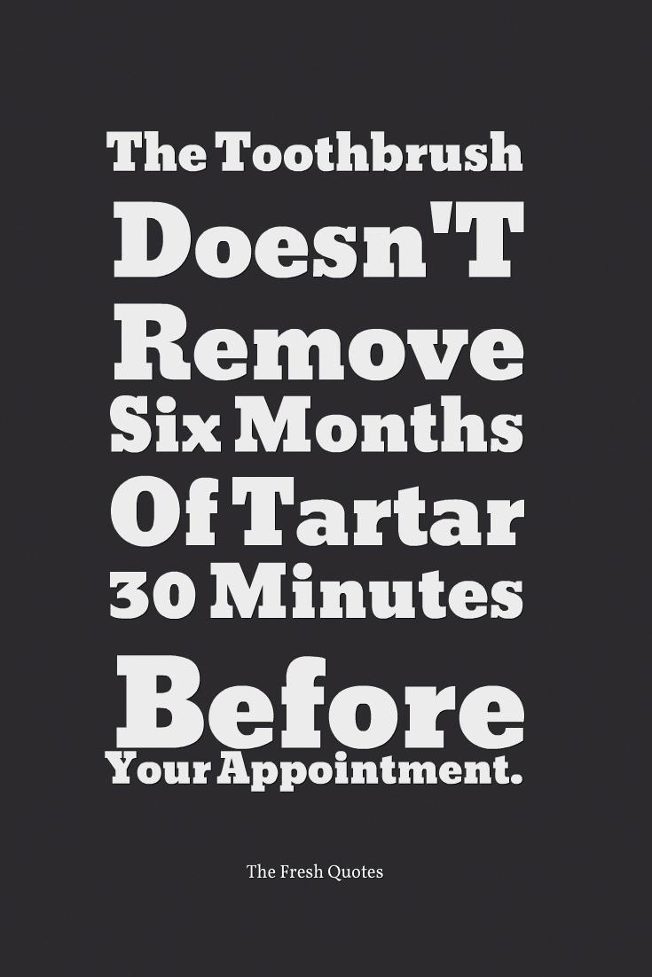 Funny Inspiring Dentist Quotes Slogans Oral Care Dental Quotes Dentist Quotes Dentistry Quotes
