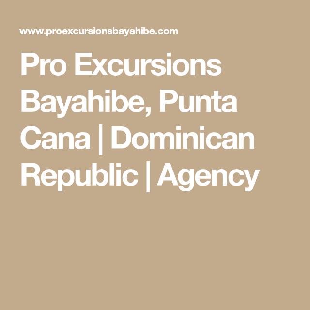 Pro Excursions Bayahibe, Punta Cana   Dominican Republic   Agency