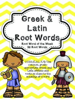 Root Word of the Week (Greek and Latin Root Words) Common Core