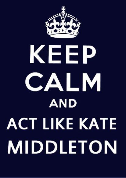 #KeepCalm #Quotes #KateMiddleton