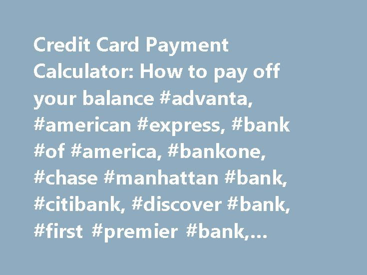 Credit Card Payment Calculator How to pay off your balance - credit card payment calculator
