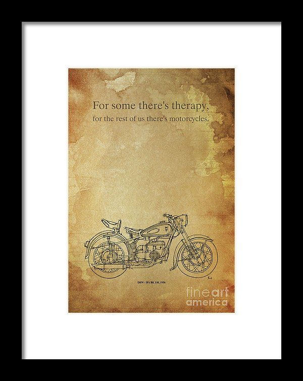 Motorcycle quote for some theres therapy framed print by pablo blueprint artwork birthday gift bike biker gift for biker malvernweather Images