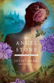 The Angel Stone by Juliet Dark: 9780345533395 | PenguinRandomHouse.com: Books