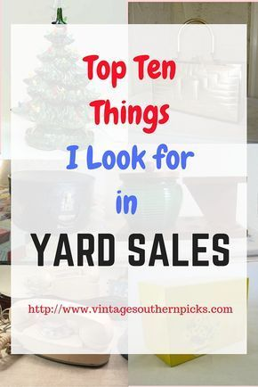 Top Ten Things I Look for at Yard Sales #thriftstorefinds