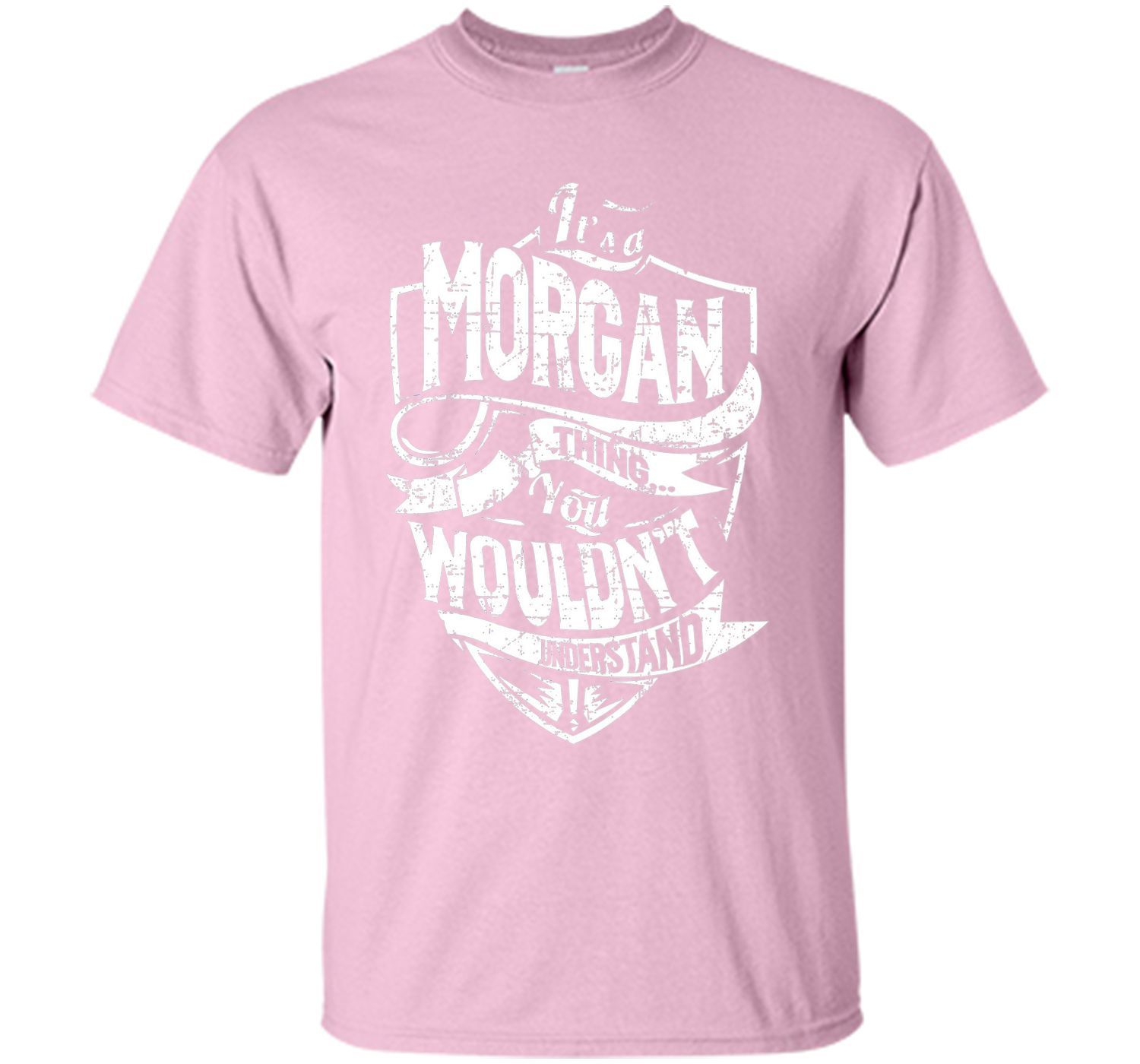 It's A Morgan Thing You Wouldn't Understand T-Shirt shirt