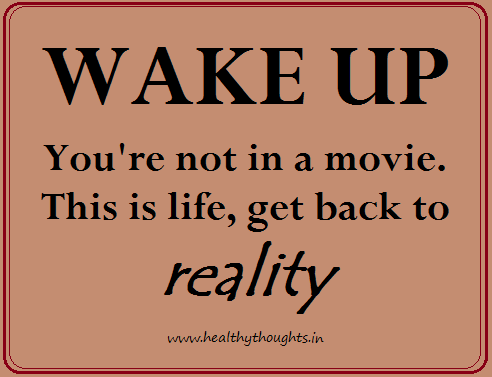 Back 2 Reality Back To Reality Quotes Reality Quotes Back To