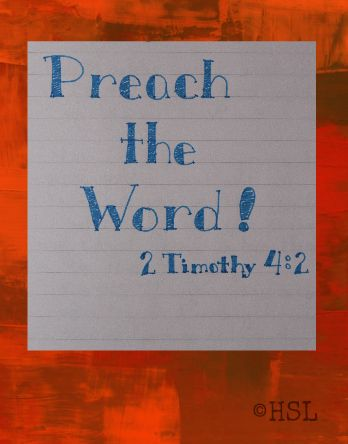Home Sweet Life: 2 Timothy 4:2